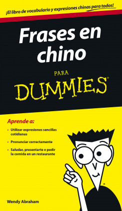 Frases En Chino Para Dummies Wendy Abraham Planeta De Libros