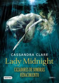 Cazadores de sombras. Renacimiento. Lady Midnight