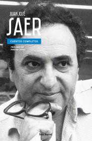 Cuentos Completos. Juan José Saer