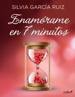 Enamórame en 7 minutos - Silvia García Ruiz Portada_enamorame-en-7-minutos_silvia-garcia-ruiz_201807241148