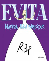 Evita. Nacida para molestar