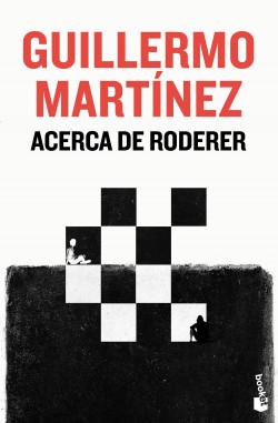 Acerca de Roderer - Guillermo Martínez   Planeta de Libros
