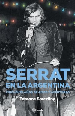 Resultado de imagen para Serrat en la Argentina - Cincuenta años de amor y aventuras (Planeta)