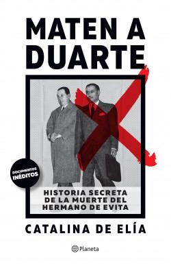 Maten a Duarte - Catalina De Elía | Planeta de Libros